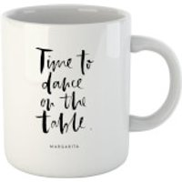 PlanetA444 Time To Dance On The Tables Mug - Dance Gifts