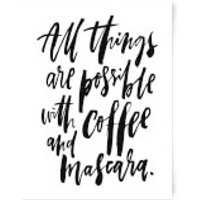 PlanetA444 All Things Are Possible with Coffee and Mascara Art Print - A3 - Makeup Gifts