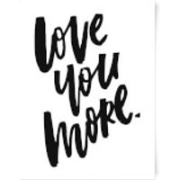 PlanetA444 Love You More Art Print - A4 - No Hanger