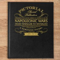 Napoleonic Wars: From Trafalgar to Waterloo 200th Anniversary Newspaper Book - Books Gifts