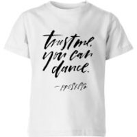 PlanetA444 Trust Me, You Can Dance Kids' T-Shirt - White - 5-6 Years - White