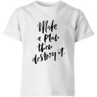 PlanetA444 Make A Plan Then Destroy It Kids' T-Shirt - White - 3-4 Years - White