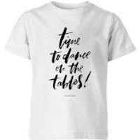 PlanetA444 Time To Dance On The Tables Kids' T-Shirt - White - 3-4 Years - White - Dance Gifts