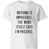 PlanetA444 Nothing Is Impossible Kids' T-Shirt - White - 9-10 Years - White