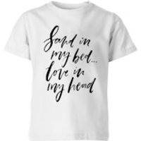 PlanetA444 Sand In My Bed, Love In My Head Kids' T-Shirt - White - 9-10 Years - White