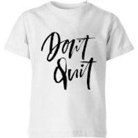 PlanetA444 Don't Quit Kids' T-Shirt - White - 7-8 Years - White
