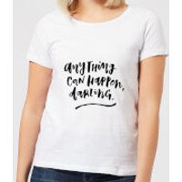 Anything Can Happen, Darling. Women's T-Shirt - White - XXL - White - Anything Gifts