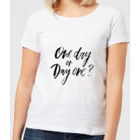 One Day or Day One? Women's T-Shirt - White - XS - White