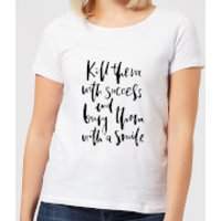 Kill Them with Success Women's T-Shirt - White - S - White
