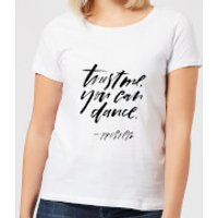 Trust Me, You Can Dance Women's T-Shirt - White - S - White