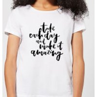 Take Each Day and Make It Amazing Women's T-Shirt - White - XS - White