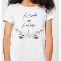 Festivals Not F**k Boys Womens T-Shirt - White - S - White