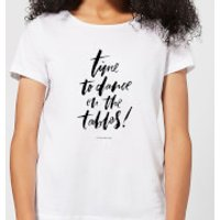 Time To Dance On The Tables Women's T-Shirt - White - XS - White - Dance Gifts