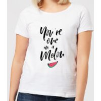You're One In A Melon Women's T-Shirt - White - M - White