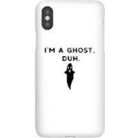 I'm A Ghost, Duh. Phone Case for iPhone and Android - iPhone 5C - Tough Case - Gloss - Ghost Gifts