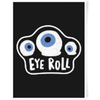 Eye Roll Art Print - A3 - No Hanger