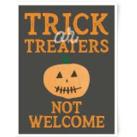 Trick or Treaters Not Welcome Pumpkin Art Print - A3