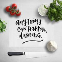 Anything Can Happen Darling Chopping Board - Anything Gifts