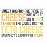 'Sweet Dreams Are Made Of Cheese Chopping Board