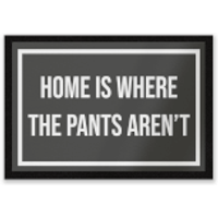 Home Is Where The Pants Aren't Entrance Mat