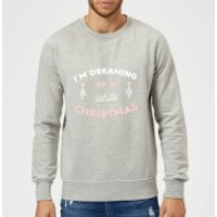 I'm Dreaming Of A White Christmas Christmas Sweatshirt - Grey - XL - Grey