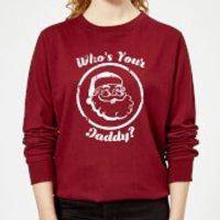Who's Your Daddy? Women's Christmas Sweatshirt - Burgundy - S - Burgundy