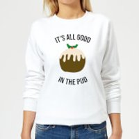 It's All Good In The Pud Women's Christmas Sweatshirt - White - M - White