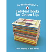 The Wonderful World of Ladybird Books for Grown-Ups (Hardback) - Books Gifts