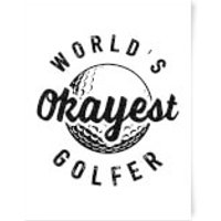 World's Okayest Golfer Art Print - A3 - Wood Frame