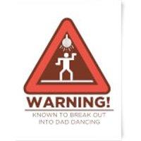 Warning Dad Dancing Art Print - A4 - No Hanger