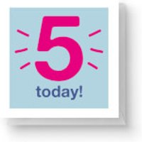 Five Today Square Greetings Card (14.8cm x 14.8cm) - 5th Birthday Gifts