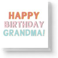Happy Birthday Grandma Square Greetings Card (14.8cm x 14.8cm) - Grandma Gifts
