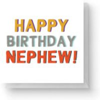 Happy Birthday To My Nephew Square Greetings Card (14.8cm x 14.8cm) - Nephew Gifts