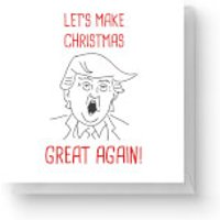 Image of Let's Make Christmas Great Again Square Greetings Card (14.8cm x 14.8cm)
