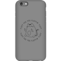 Fluff You Phone Case for iPhone and Android - iPhone 6 Plus - Tough Case - Matte