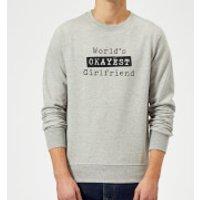 World's Okayest Girlfriend Sweatshirt - Grey - XXL - Grey - Girlfriend Gifts