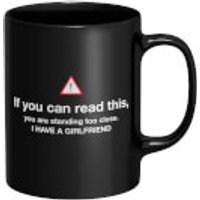 Standing Too Close, I Have A Girlfriend Mug - Black - Girlfriend Gifts
