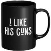 I Like His Guns Mug - Black - Guns Gifts