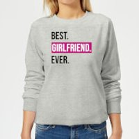Best Girlfriend Ever Women's Sweatshirt - Grey - XXL - Grey - Girlfriend Gifts