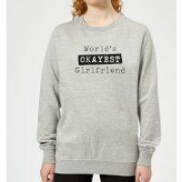 World's Okayest Girlfriend Women's Sweatshirt - Grey - S - Grey - Girlfriend Gifts