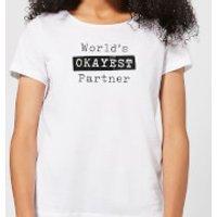 World's Okayest Partner Women's T-Shirt - White - L - White
