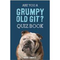 Are You a Grumpy Old Git? Quiz Book (Hardback) - Quiz Gifts