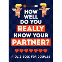 How Well do You Really Know Your Partner?: A Quiz Book for Couples (Paperback) - Quiz Gifts