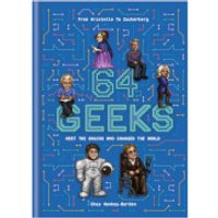 64 Geeks - The Brains Who Shaped Our World (Hardback)