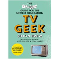TV Geek - The Den of Geek Guide for the Netflix Generation (Paperback) - Tv Gifts