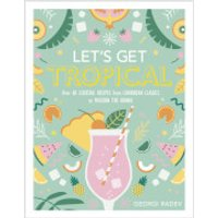 Let's Get Tropical (Hardback) - Books Gifts