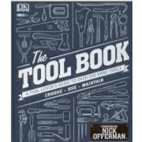 The Tool Book: A Tool-Lover's Guide to Over 200 Hand Tools (Hardback) - Tools Gifts