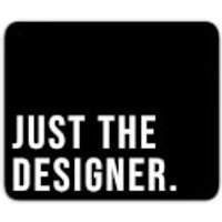Mouse Mats Just The Designer Mouse Mat - Designer Gifts