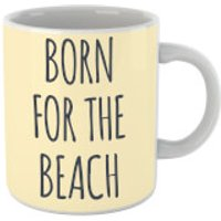 Born For The Beach Mug - Beach Gifts