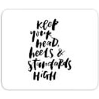 Keep Your Head, Heels And Standards High Mouse Mat - Heels Gifts